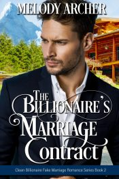 bargain ebooks The Billionaire's Marriage Contract (Clean Billionaire Fake Marriage Romance Series Book 2) Clean and Wholesome Romance by Melody Archer