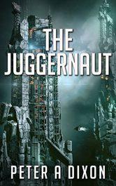 bargain ebooks The Juggernaut SciFi Action/Adventure by Peter A Dixon