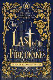 bargain ebooks The Last of the Firedrakes YA Historical Fantasy by Farah Oomerbhoy
