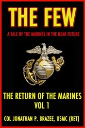 amazon bargain ebooks The Few: A Tale of the Marines in the Near Future Action Adventure by Jonathan P. Brazee