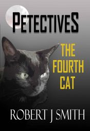 amazon bargain ebooks The Fourth Cat: A Petectives Short Story Cozy Cat Mystery by Robert J. Smith