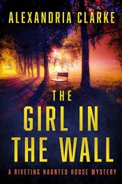 amazon bargain ebooks The Girl in The Wall Suspense Horror by Alexandria Clarke