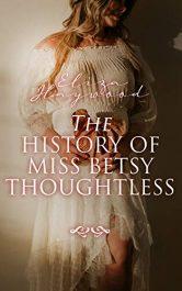 amazon bargain ebooks The History of Miss Betsy Thoughtless Erotic Romance by Eliza Haywood
