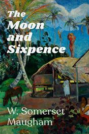 amazon bargain ebooks The Moon and Sixpence Classic Historical Fiction by W. Somerset Maugham