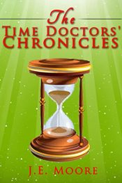 amazon bargain ebooks The Time Doctors' Chronicles Science/Fiction Adventure by J.E. Moore
