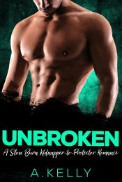 bargain ebooks Unbroken: A Slow Burn Kidnapper-to-Protector Romance Suspense Romance by A. Kelly