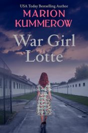 bargain ebooks War Girl Lotte Coming of Age Historical Fiction by Marion Kummerow