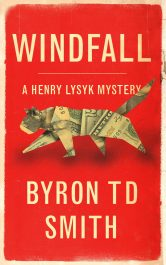 bargain ebooks Windfall: A Henry Lysyk Mystery Amateur Detective Mystery by Byron TD Smith