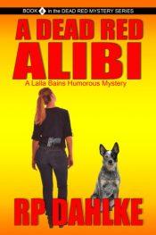 bargain ebooks A Dead Red Alibi Women Sleuth Mystery by RP Dahlke