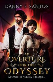 bargain ebooks An Overture for the Odyssey: Aeonlith Series Prequel Novella Young Adult/Teen Adventure by Danny F. Santos