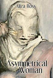 bargain ebooks Asymmetrical Woman Literary, Women's Fiction Romance by Aliza Ross