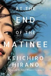 amazon bargain ebooks At the End of the Matinee Japanese Historical Fiction by Keiichiro Hirano