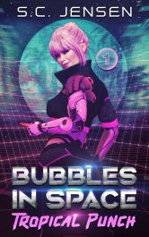 bargain ebooks Bubbles in Space Tropical Punch Cyberpunk Science Fiction/Adventure by S.C. Jensen