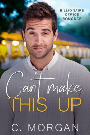 bargain ebooks Can't Make This Up Contemporary Romance by C. Morgan