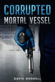 bargain ebooks Corrupted Mortal Vessel Contemporary/Urban Fantasy by David Gosnell