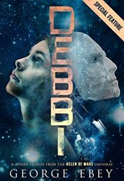 bargain ebooks DEBBI and Other Stories from the Helen of Mars Universe Young Adult/Teen SciFi by George Ebey