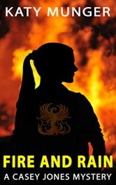 bargain ebooks Fire and Rain: A Casey Jones Mystery (Casey Jones Mystery Series Book 7) Mystery by Katy Munger