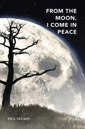 amazon bargain ebooks From the Moon, I Come in Peace Young Adult Literary Fiction by Paul Nelson