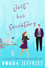 bargain ebooks Just His Secretary Romantic Comedy by Donna Jeffries