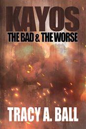 amazon bargain ebooks KAYOS The Bad & The Worse Romantic Suspense Romance by Tracy A. Ball