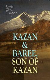 amazon bargain eboooks KAZAN & BAREE, SON OF KAZAN Young Adult/Teen Action Adventure! by James Oliver Curwood