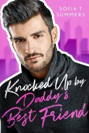 bargain ebooks Knocked Up by Daddy's Best Friend Romance by Sofia T Summers