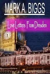 bargain ebooks Love Letters From Dresden Historical Mystery Romance by Mark Biggs