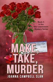 bargain ebooks Make, Take, Murder: Book #5 in the Kiki Lowenstein Mystery Series (Can be read as a standalone book.) Cozy Mystery by Joanna Campbell