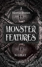 amazon bargain ebooks Monster Features: A collection of horror stories Horror by N Gray