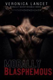bargain ebooks Morally Blasphemous: A Dark Mafia Romance Dark Romance by Veronica Lancet