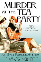 bargain ebooks Murder at the Tea Party: 1920s Historical Cozy Mystery (An Evie Parker Mystery Book 2) Historical Cozy Mystery by Sonia Parin