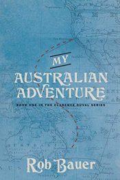 bargain ebooks My Australian Adventure Historical Adventure by Rob Bauer