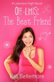 bargain ebooks Off Limits: The Best Friend Young Adult/Teen Romantic Comedy by Kat Bellemore