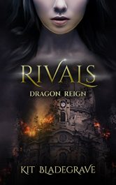 bargain ebooks Rivals (Dragon Reign Book 1) Young Adult/Teen Fantasy by Kit Bladegrave