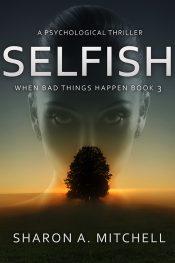 amazon bargain ebooks Selfish Psychological Suspense Thriller by Sharon A. Mitchell