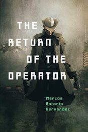 bargain ebooks The Return of the Operator Western SciFi Action by Marco Antonio Hernandez