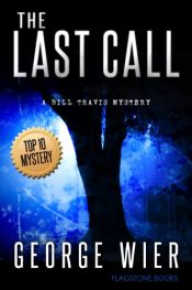 amazon bargain ebooks The Last Call Crime Action Adventure by George Wier