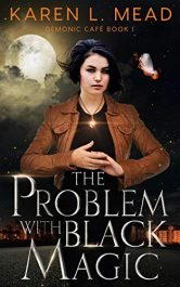 amazon bargain ebooks The Problem With Black Magic Paranormal Urban Fantasy by Karen L. Mead