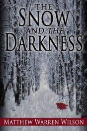 amazon bargain ebooks The Snow and The Darkness Horror by Matthew Warren Wilson