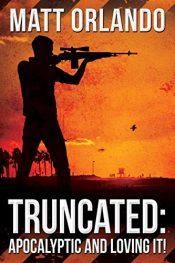 amazon bargain ebooks Truncated: Apocalyptic and Loving It! Action Adventure by Matt Orlando