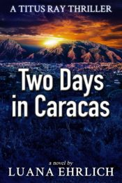bargain ebooks Two Days in Caracas: A Titus Ray Thriller Christian Fiction Thriller by Luana Ehrlich
