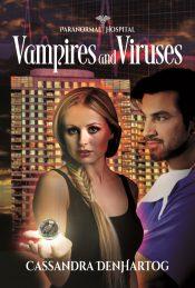 bargain ebooks Vampires and Viruses Paranormal Romance by Cassandra Denhartog