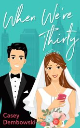 bargain ebooks When We're Thirty Romance by Casey Dembowski