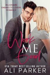 bargain ebooks Work Me Good Contemporary Romance by Ali Parker