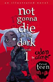 bargain ebooks not gonna die in the dark: episode 1 Young Adult/Teen Horror by Adam Archer