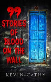 amazon bargain ebooks 99 Stories of Blood on the Wall Horror by Kevin Cathy