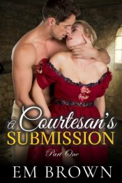 bargain ebooks A Courtesan's Submission Historical Erotic Romance by Em Brown