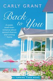 bargain ebooks Back to You: A sweet, small town romance about seconds chances and coming home Clean Contemporary Small-Town Romance by Carly Grant