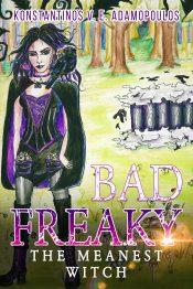 amazon bargain ebooks Badfreaky - The meanest witch (The life of Badfreaky the witch Book 1) Young Adult/Teen Fairytale by Konstantinos Adamopoulos