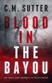 bargain ebooks Blood in the Bayou FBI Thriller by C.M. Sutter